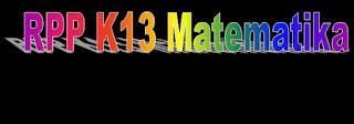 biasanya setiap tahun pengajar di sekolah tersebut mengadakan training yang diadakan oleh Rpp K13 Matematika Kelas X, Xi, Xii Sma Revisi