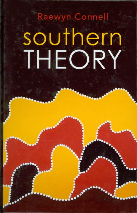 Raewyn Connell: Southern Theory