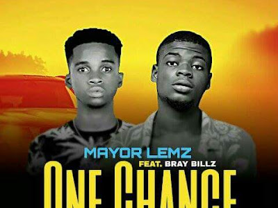 DOWNLOAD MP3: Mayor Lemz Ft Bray Billz - One Chance (Prod. Mozanger) | @mayor_lemz