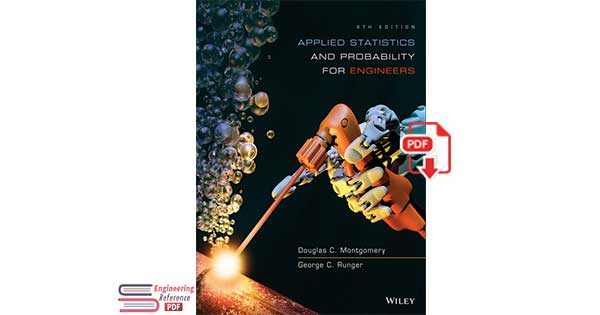 Applied Statistics and Probability for Engineers, 6th Edition