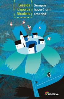 Sempre haverá um amanhã. Giselda Laporta Nicolelis. Editora Moderna. Coleção Veredas. Lúcia Brandão. Camila Fiorenza. Capa de Livro. Book Cover. 2012.