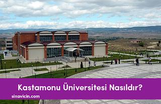 Kastamonu Üniversitesi Nasıldır?