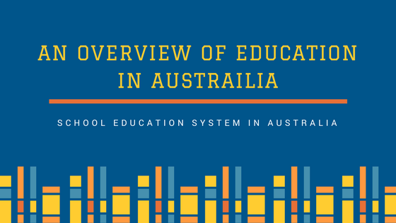 An Overview of Education System in Australia