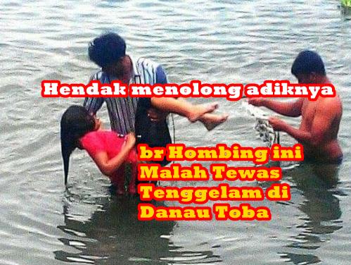 Ngeri Ma Parlaomon borukku! Hendak Menolong Adek, Nurmaida br Hombing Malah Tewas Tenggelam Di Danau Toba