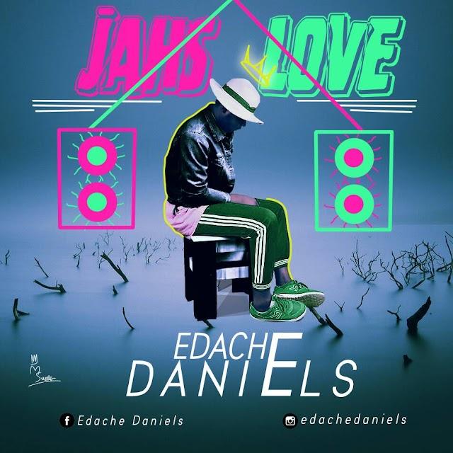 Edache Daniels - Jahs Love || @edachedaniels