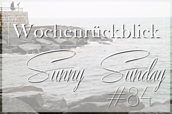 Sunny Sunday #84 - www.josieslittlewonderland.de - Wochenrückblick, kolumne, persönlich, weekreview, happy easter