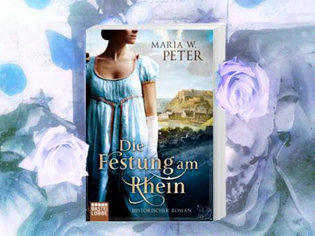 [DANI LIEST] Die Festung am Rhein von Maria W. Peter