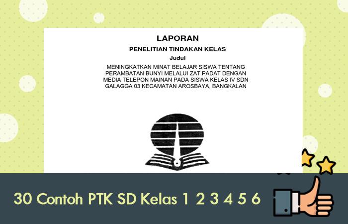 30 Contoh PTK SD Kelas 1 2 3 4 5 6