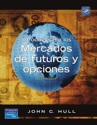 Introducción al mercado de futuros y opciones de Jhon C. Hull