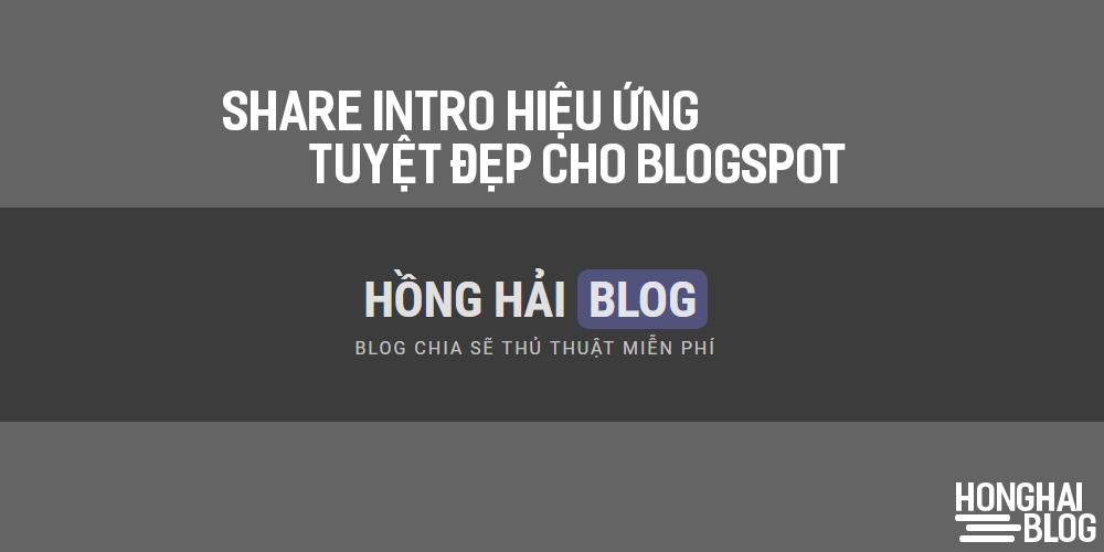 Share Intro hiệu ứng tuyệt đẹp cho blogspot