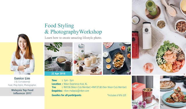 Food Styling and Photography Workshop by Eunice Lim @euniceeunny - Nikon Malaysia Date: 22 Apr 2018 (1pm - 5pm) Location: Nikon Experience Hub, KL Fee: RM106 (Nikon Club Member) / RM137.80 (Non Nikon Club Member)