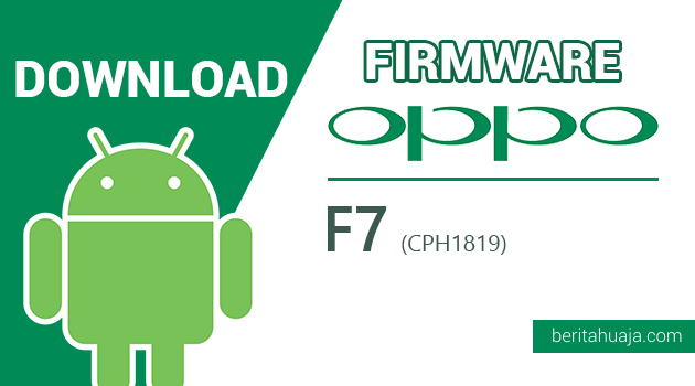 Download Firmware / Stock ROM Oppo F7 CPH1819 All Version