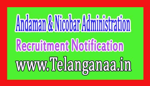 Andaman & Nicobar Administration Recruitment Notification 2017