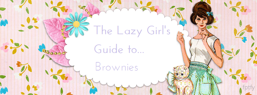 The Lazy Girl's Guide to… Brownies