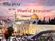 PRAY FOR THE PEACE OF JERUSALEM (PSALM 122:6).