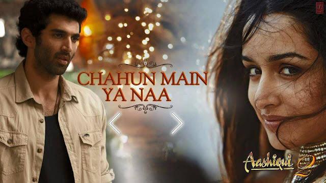 Chahun Main Ya Na LYRICS Guitar TABS, Hindi song from the movie Aashiqui 2 Aditya Roy Kapoor, Shraddha Kapoor