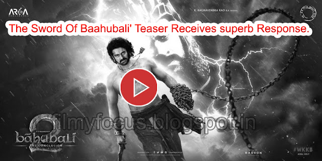 The Sword Of Baahubali' Teaser Receives superb Response.