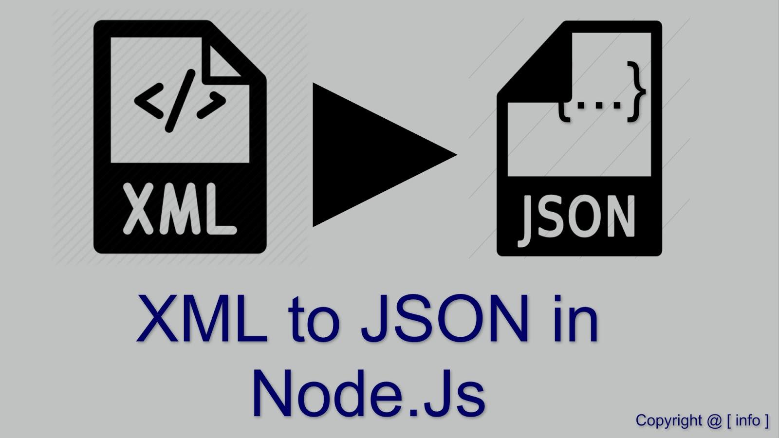 XML to JSON in Node JS - [ info ]