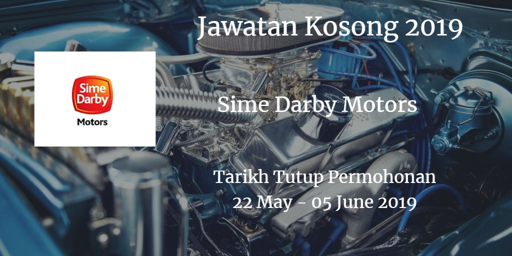 Jawatan Kosong Sime Darby Motors 22 May - 05 June 2019