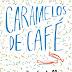 """Caramelos de café"" de Paula Dalli"