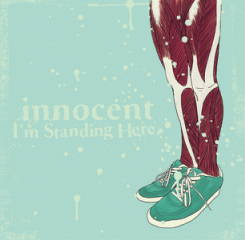 <center>Innocent - I'm Standing Here (2009)</center>