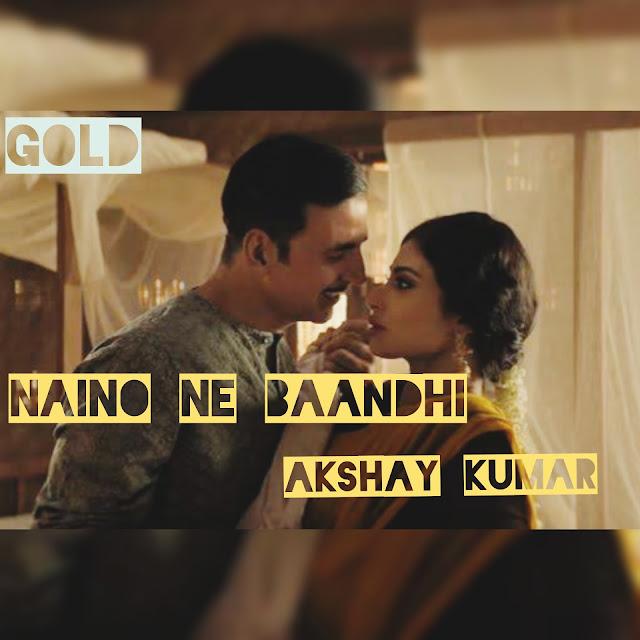 Naino Ki Jo Baat Song Download Album Com: NAINO NE BAANDHI LYRICS & Download – Gold