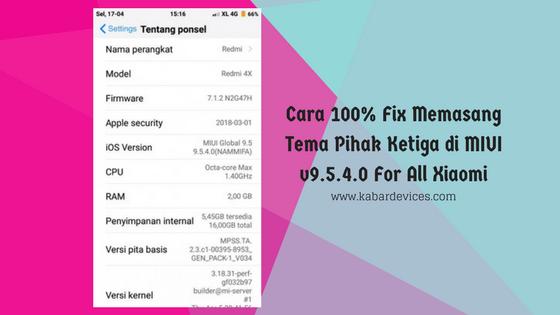 admin akan berbagi tutorial mengenai Cara Pasang Tema Pihak Ketiga di MIUI v Cara 100% Fix Memasang Tema Pihak Ketiga di MIUI v9.5.4.0 For All Xiaomi