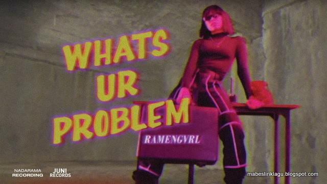 Ramengvrl - Whats ur Problem