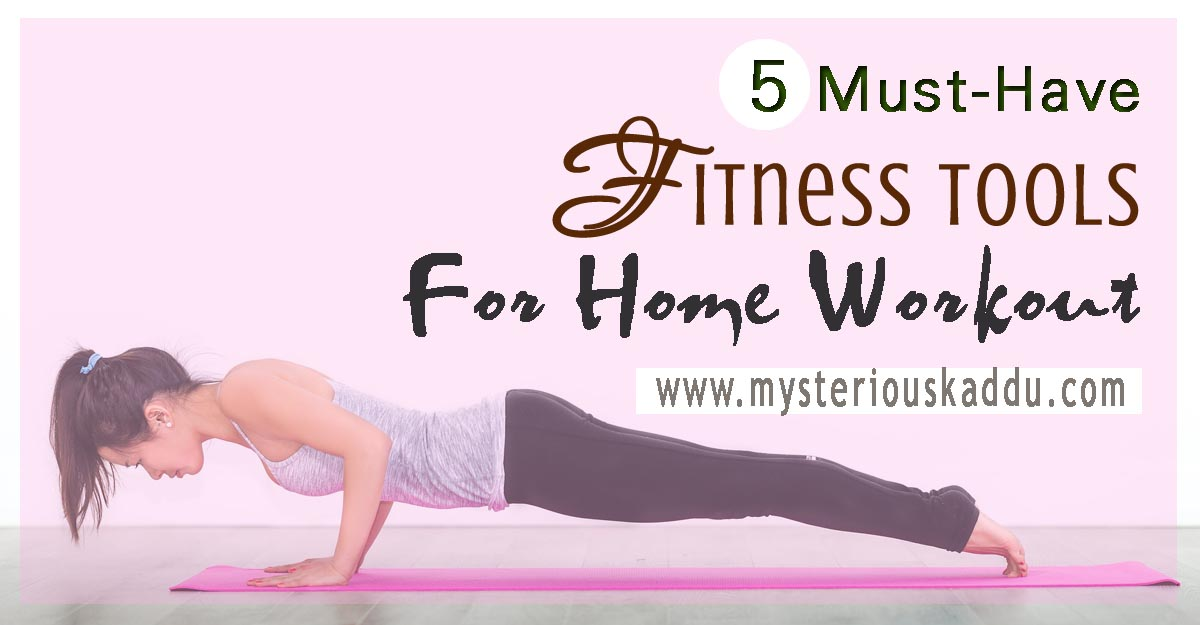 5 Must-Have Fitness Tools for Home Workout