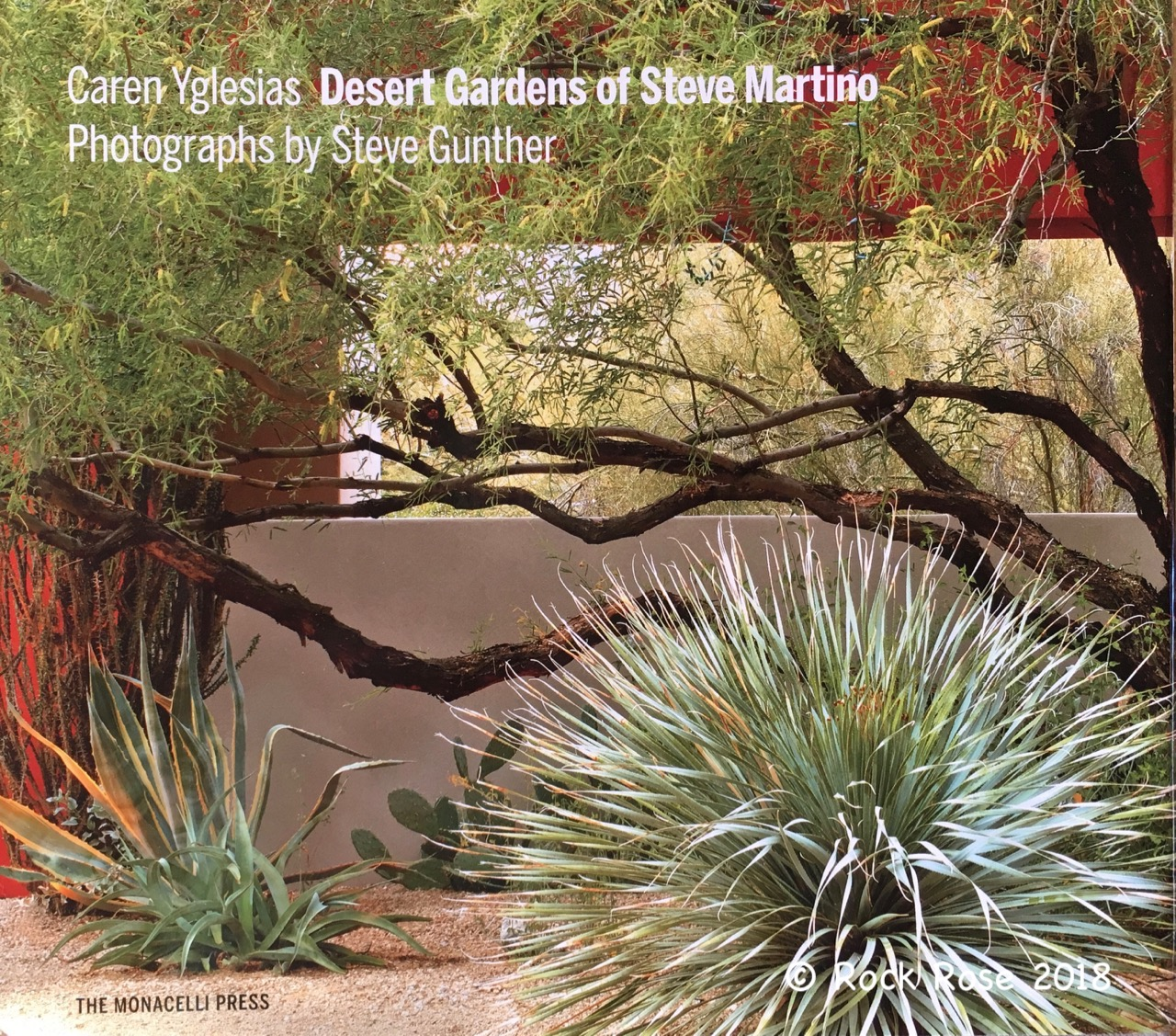 ROCK ROSE: DESERT GARDENS OF STEVE MARTINO