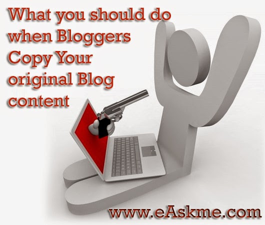 What you should do when Bloggers Copy Your original Blog content : eAskme