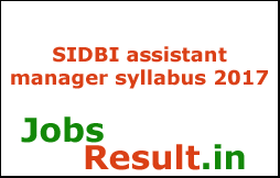 SIDBI Assistant Manager Syllabus 2017