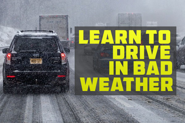 Learn to drive in bad weather