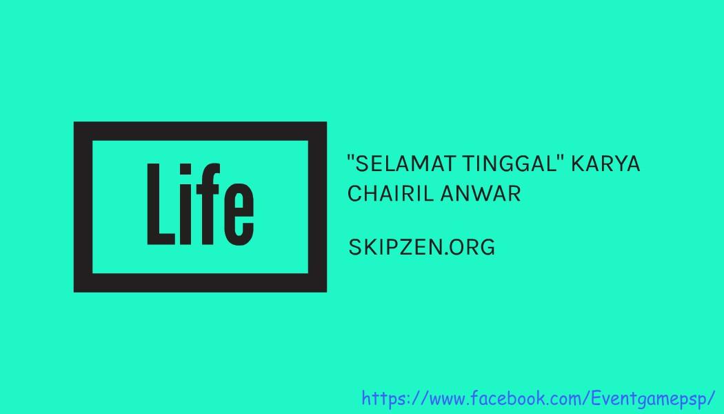 Keluh Kesah Chairil Anwar yang Banyak Dosa dalam Sebuah Puisi Berjudul Selamat Tinggal
