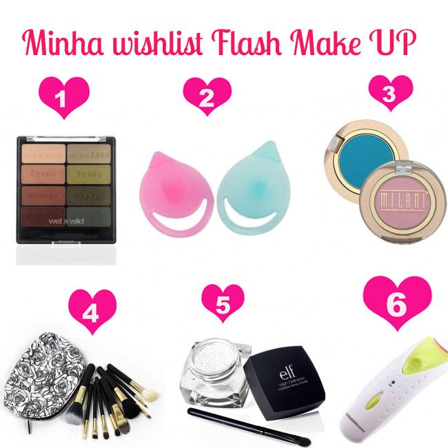 Veja minha wishlist de março da Flash Make Up