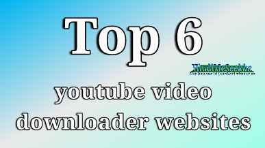 top-6-youtube-video-downloader-websites-name