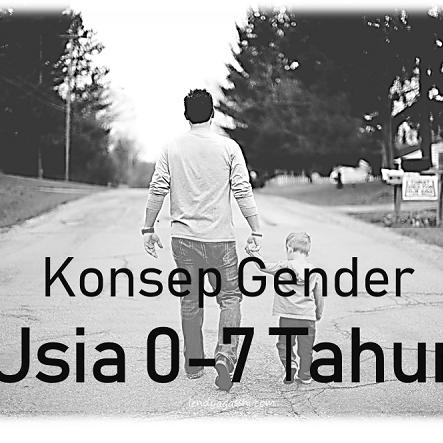 Konsep Gender Pada Usia 0-7 Tahun