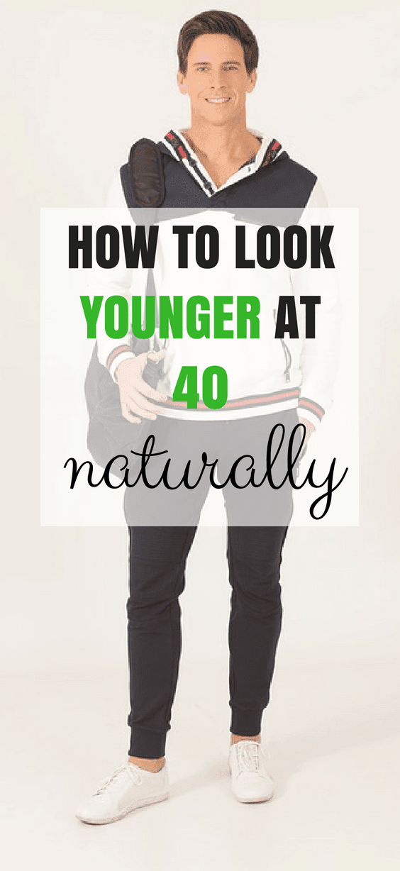 How To Look Younger At 40 Naturally