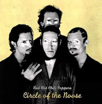 "RED HOT CHILI PEPPERS ""Circle of the Noose"""