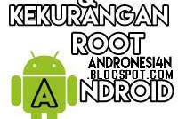 Kelebihan dan Kekurangan Root pada Android