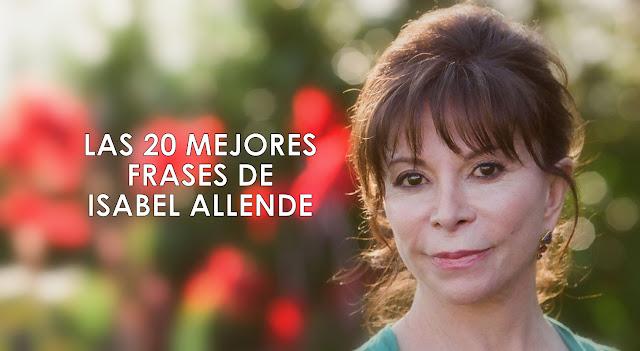 LAS 20 MEJORES FRASES DE ISABEL ALLENDE
