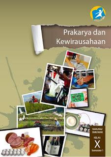 Ilmu Hexa - Download Buku Prakarya dan Kewirausahaan Kelas X Semester 1 Kurikulum 2013