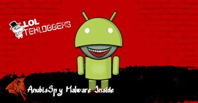AnubisSpy: Malware Android Yang Dapat Mencuri Foto , Video & Memata - Matai Penggunanya