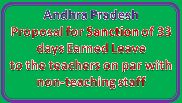 Rc No 94 || Proposal for Sanction of 33 days Earned Leave to the teachers on par with non-teaching staff