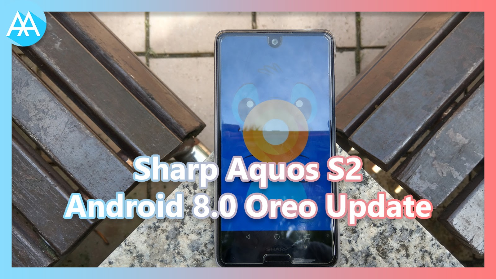 Sharp Aquos S2 Android 8 0 Oreo Update | Mister Techs
