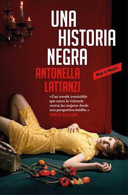 Una historia negra - Antonella Lattanzi (2018)