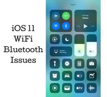 iOS 11 WiFi Bluetooth Issues
