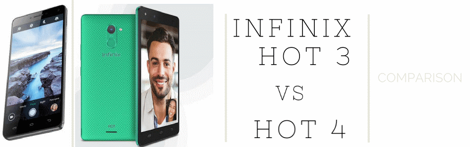 Infinix Hot 3 vs Hot 4 comparison