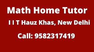 Best Maths Tutors for Home Tuition in IIT Hauz Khas, Delhi. Call:9582317419