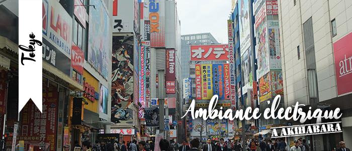 Ambiance électrique à Akihabara